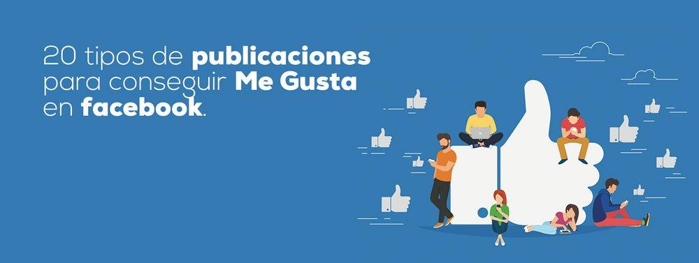 """20 Tipos de Publicaciones para conseguir """"Me gusta"""" en Facebook"""
